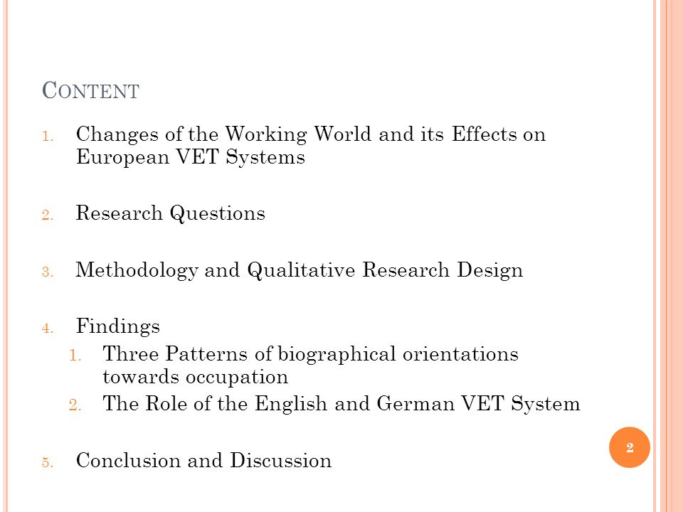 C ONTENT 1. Changes of the Working World and its Effects on European VET Systems 2.