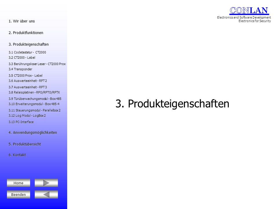 3.1 Codetastatur - CT2000 Design Slimline Verschleissfreie Sensortasten Wasserdicht (IP67) Vandalismus sicher Sabotageschalter 100 Codes speicherbar 1-8 stellig Programmierbare LED´s Zwei Ausgänge: Open-Kollektor RS485 Programmierbar über Tastatur oder PC 3.12 Log Modul - LogBox 2 3.12 Log Modul - LogBox 2 5.