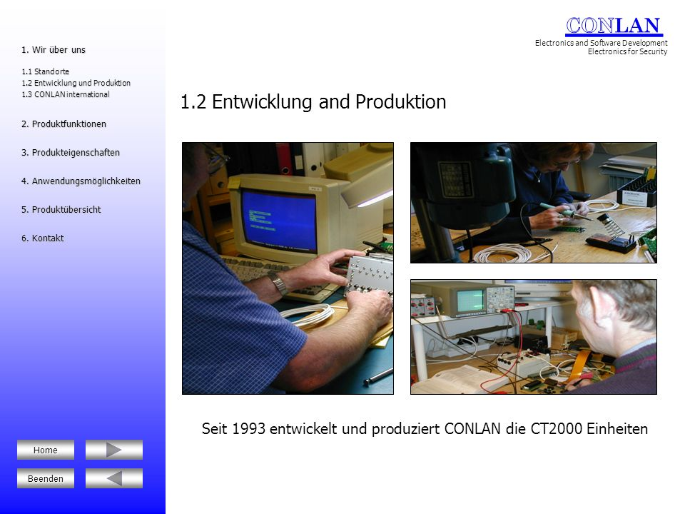 CONLAN ist immer auf der Suche nach neuen Märkten und Partnern 1.3 CONLAN international Beenden Home Auf einer Messe in Finland Bei der Suche nach Partnern in Deutschland Auf einer Messe in Rußland Mitarbeiter wird vom russichen Fernsehen interviewt 1.3 CONLAN international 1.3 CONLAN international 1.2 Entwicklung und Produktion 1.2 Entwicklung und Produktion 1.1 Standorte 1.1 Standorte 1.