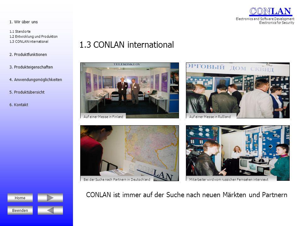 CONLAN ist immer auf der Suche nach neuen Märkten und Partnern 1.3 CONLAN international Beenden Home Auf einer Messe in Finland Bei der Suche nach Par