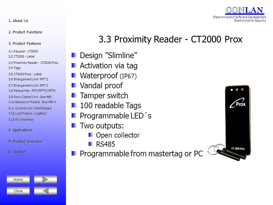 3.4 Tags Key fob, to active the proximity reader Mastertag (red) to programm the proximity reader 3.12 Log Module - LogBox 2 3.12 Log Module - LogBox 2 6.Kontakt 6.