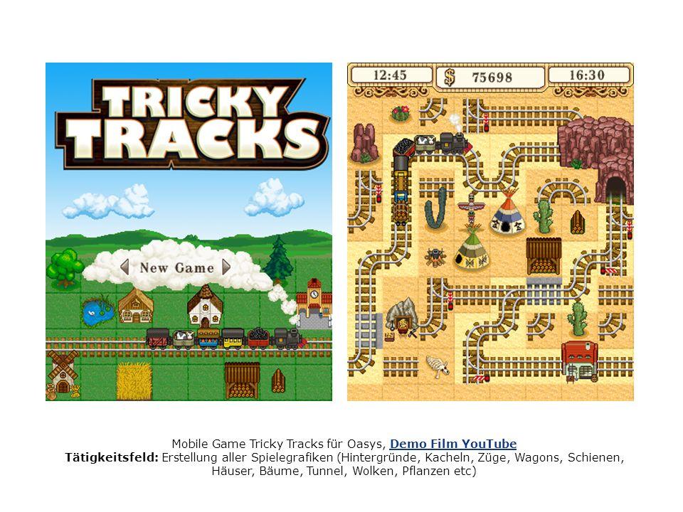 Mobile Game Tricky Tracks für Oasys, Demo Film YouTubeDemo Film YouTube Tätigkeitsfeld: Erstellung aller Spielegrafiken (Hintergründe, Kacheln, Züge, Wagons, Schienen, Häuser, Bäume, Tunnel, Wolken, Pflanzen etc), die Charaktere stammen von Oasys, die habe ich nur animiert