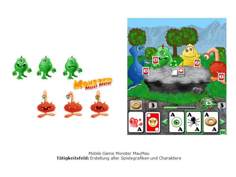 Mobile Game Monster MauMau Tätigkeitsfeld: Erstellung aller Spielegrafiken und Charaktere