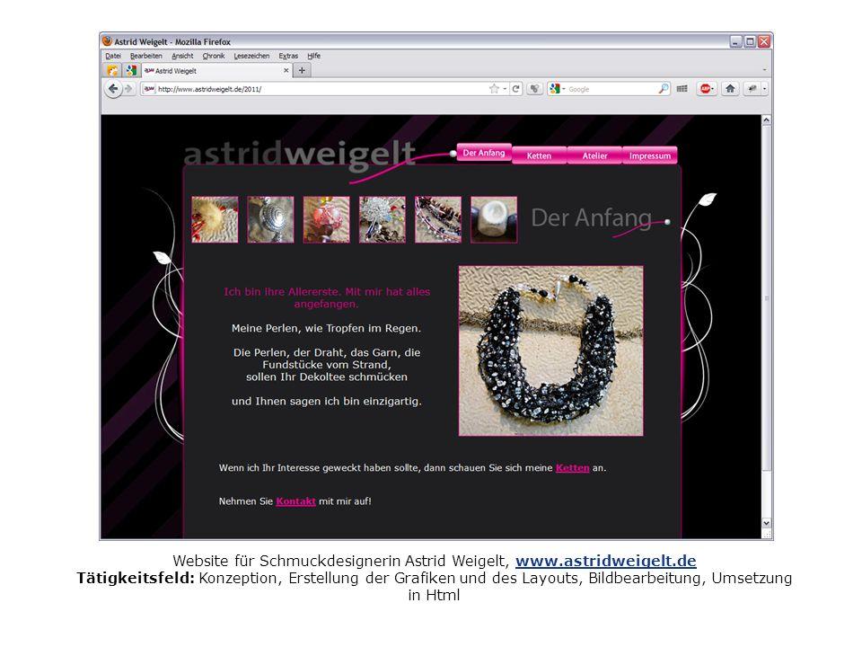 Website für Schmuckdesignerin Astrid Weigelt, www.astridweigelt.dewww.astridweigelt.de Tätigkeitsfeld: Konzeption, Erstellung der Grafiken und des Lay