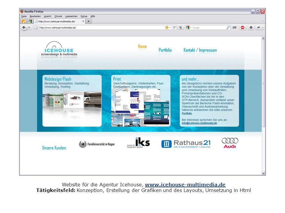 Website für die Agentur Icehouse, www.icehouse-multimedia.dewww.icehouse-multimedia.de Tätigkeitsfeld: Konzeption, Erstellung der Grafiken und des Lay