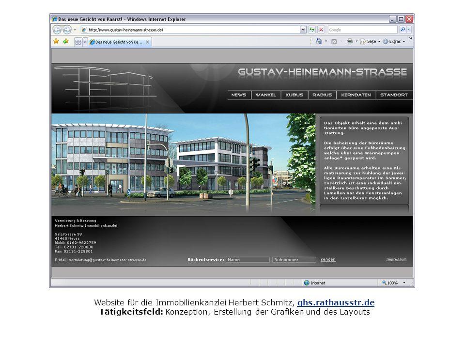 Website für die Immobilienkanzlei Herbert Schmitz, ghs.rathausstr.deghs.rathausstr.de Tätigkeitsfeld: Konzeption, Erstellung der Grafiken und des Layo