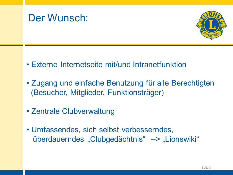 Seite 3 Der Wunsch: Externe Internetseite mit/und Intranetfunktion Zugang und einfache Benutzung für alle Berechtigten (Besucher, Mitglieder, Funktion