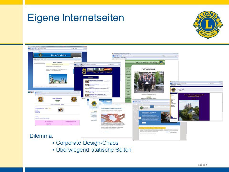 Seite 5 Eigene Internetseiten Dilemma: Corporate Design-Chaos Überwiegend statische Seiten