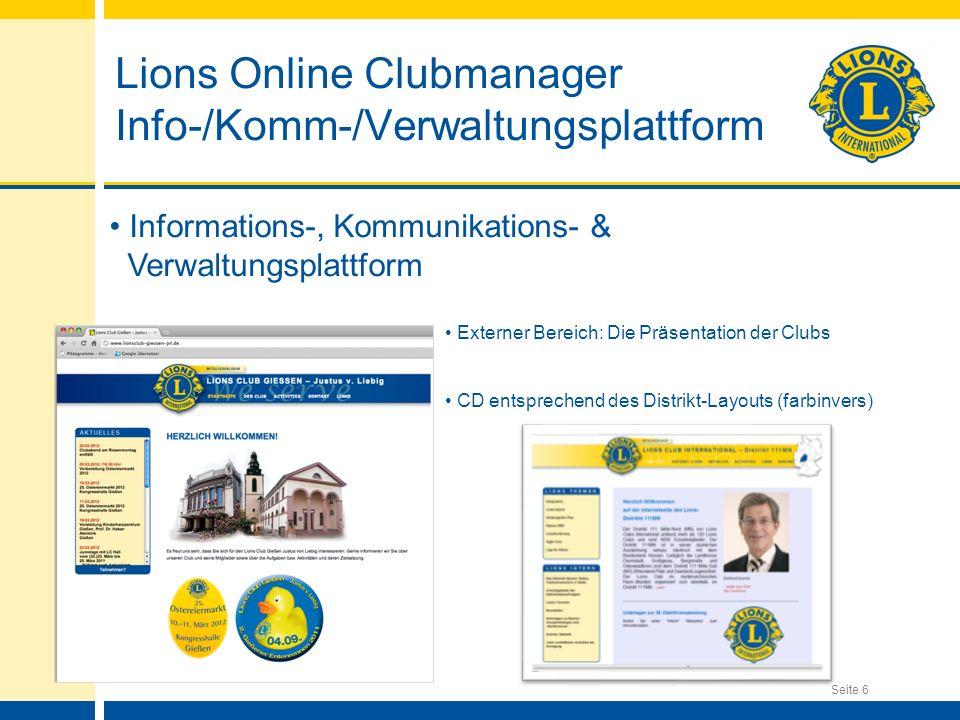 Seite 6 Lions Online Clubmanager Info-/Komm-/Verwaltungsplattform Informations-, Kommunikations- & Verwaltungsplattform Externer Bereich: Die Präsentation der Clubs CD entsprechend des Distrikt-Layouts (farbinvers)