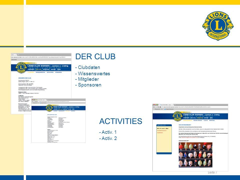 Seite 7 DER CLUB - Clubdaten - Wissenswertes - Mitglieder - Sponsoren ACTIVITIES - Activ. 1 - Activ. 2