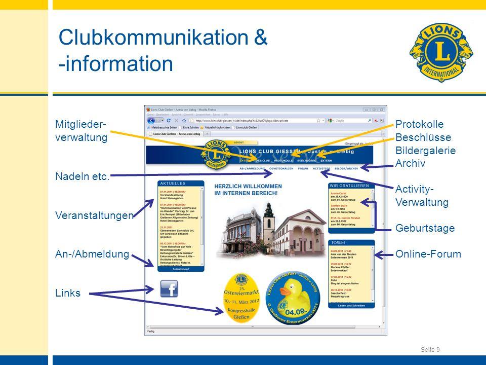 Seite 9 Clubkommunikation & -information Mitglieder-Protokolle verwaltungBeschlüsse Bildergalerie Archiv Nadeln etc. Activity- Verwaltung Veranstaltun