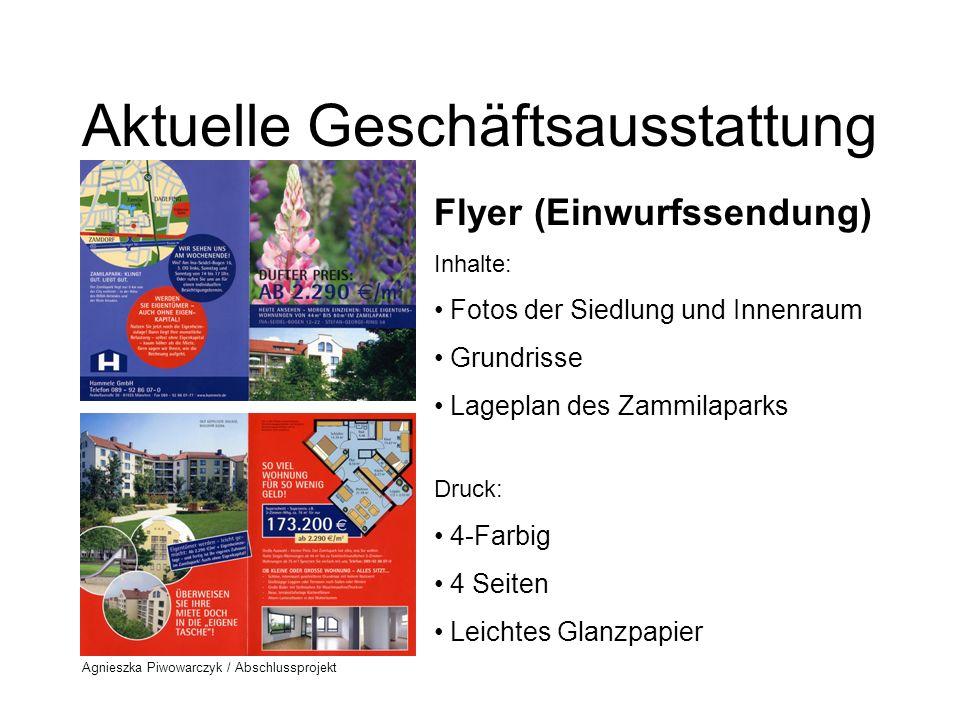 Agnieszka Piwowarczyk / Abschlussprojekt Aktuelle Geschäftsausstattung Briefpapier Inhalte: Logo Kopfzeile und Fußnote Druck: Schwarz / Weiß Umweltschutzpapier