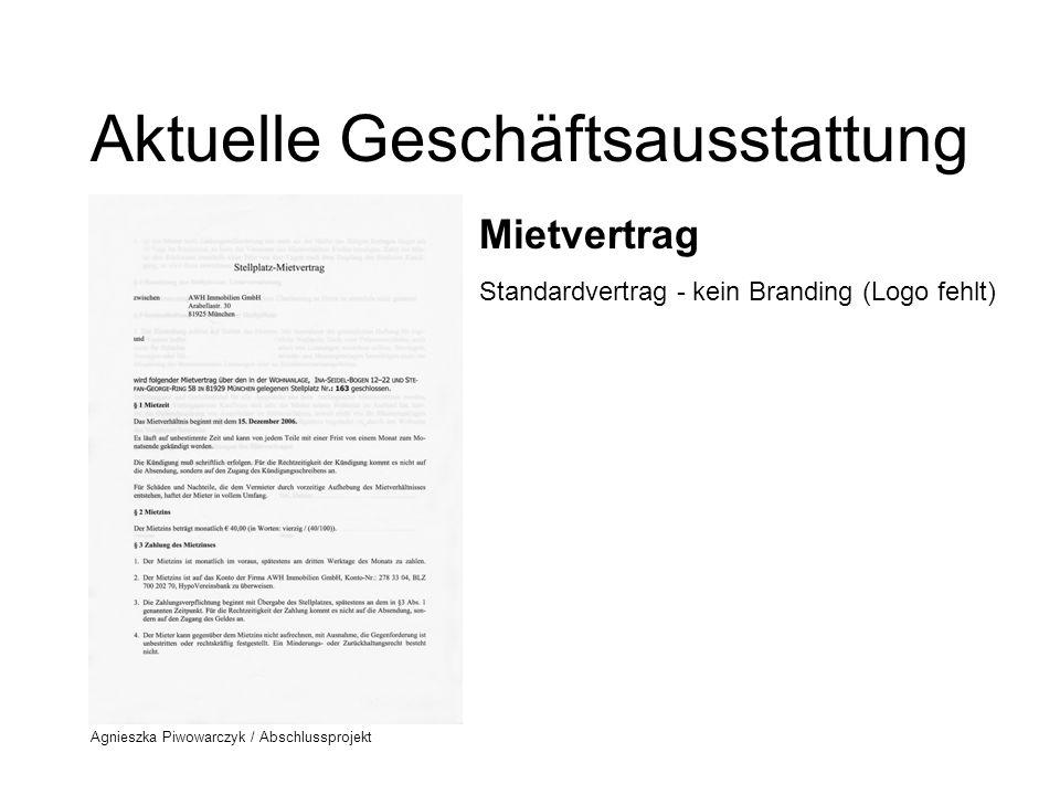 Agnieszka Piwowarczyk / Abschlussprojekt Aktuelle Geschäftsausstattung Vier verschiedene Logos!