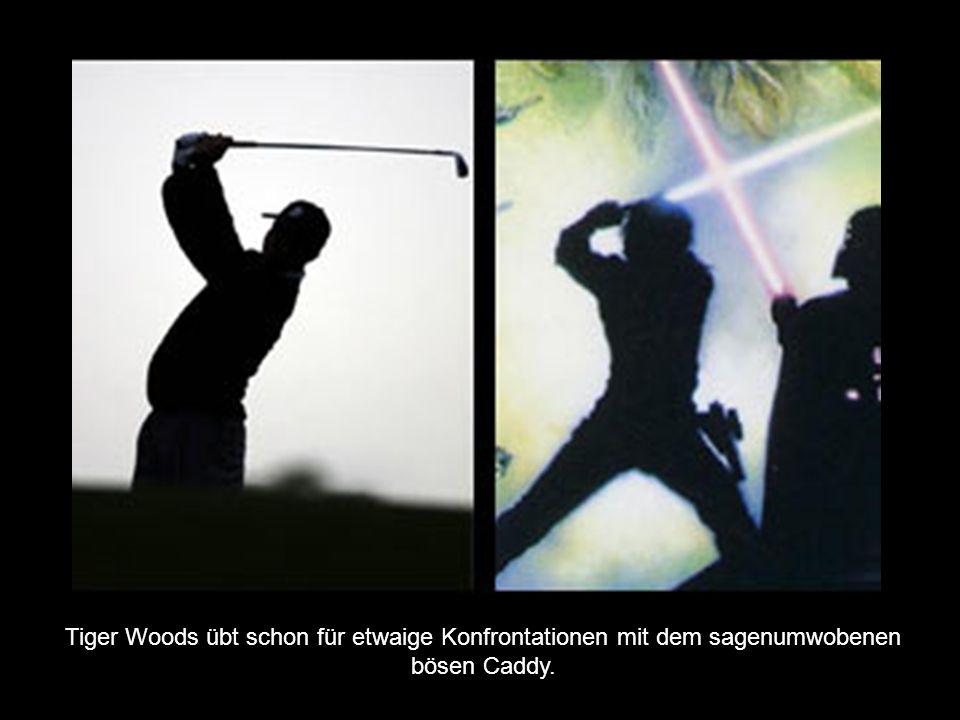Tiger Woods übt schon für etwaige Konfrontationen mit dem sagenumwobenen bösen Caddy.