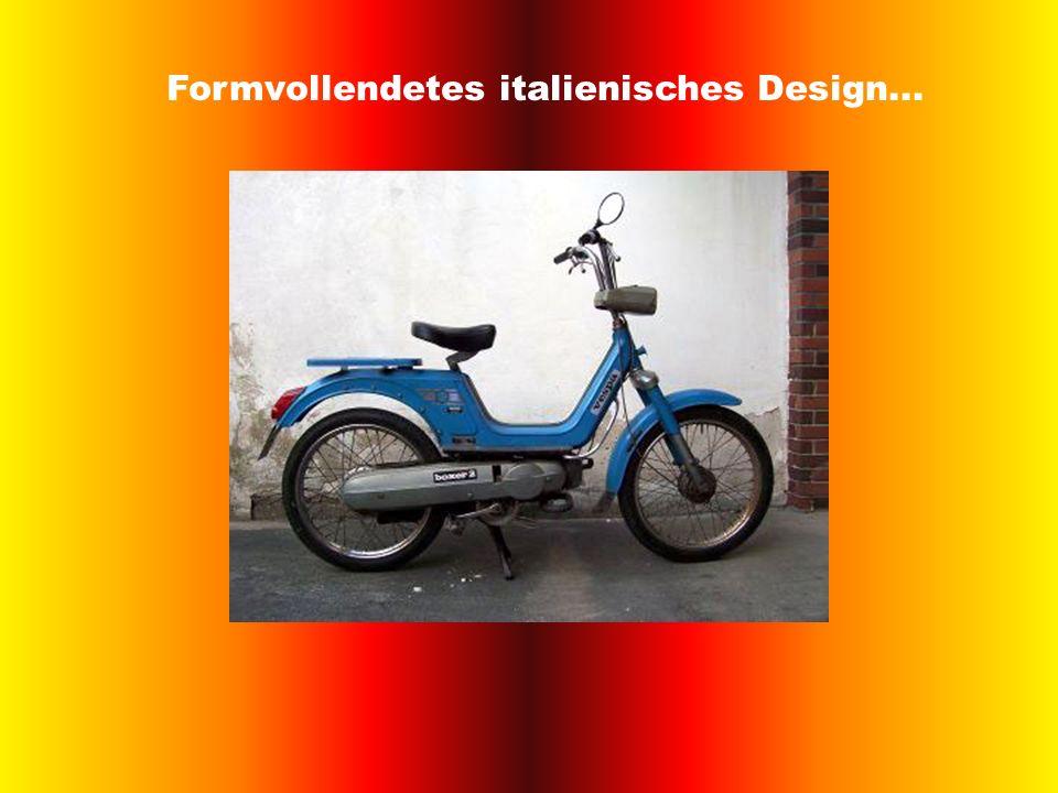 Formvollendetes italienisches Design...