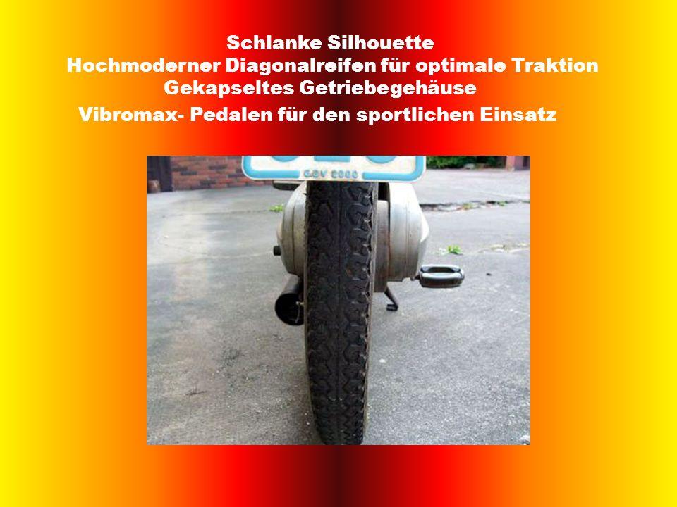 Schlanke Silhouette Hochmoderner Diagonalreifen für optimale Traktion Gekapseltes Getriebegehäuse Vibromax- Pedalen für den sportlichen Einsatz