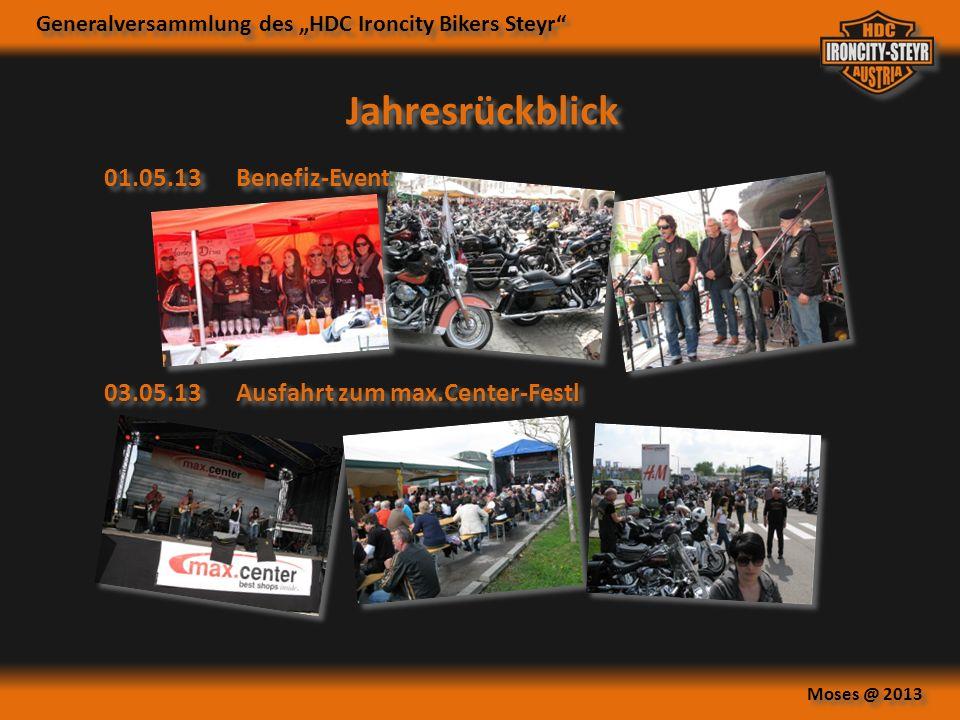 Generalversammlung des HDC Ironcity Bikers Steyr Moses @ 2013 01.05.13Benefiz-Event Jahresrückblick 03.05.13Ausfahrt zum max.Center-Festl