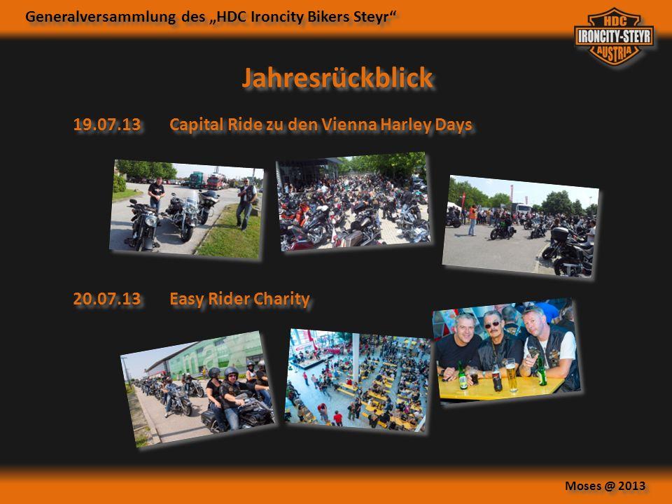 Generalversammlung des HDC Ironcity Bikers Steyr Moses @ 2013 Jahresrückblick 19.07.13 Capital Ride zu den Vienna Harley Days 20.07.13 Easy Rider Charity