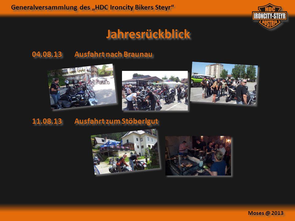 Generalversammlung des HDC Ironcity Bikers Steyr Moses @ 2013 Jahresrückblick 04.08.13 Ausfahrt nach Braunau 11.08.13 Ausfahrt zum Stöberlgut