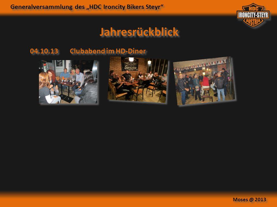 Generalversammlung des HDC Ironcity Bikers Steyr Moses @ 2013 04.10.13 Clubabend im HD-Diner Jahresrückblick
