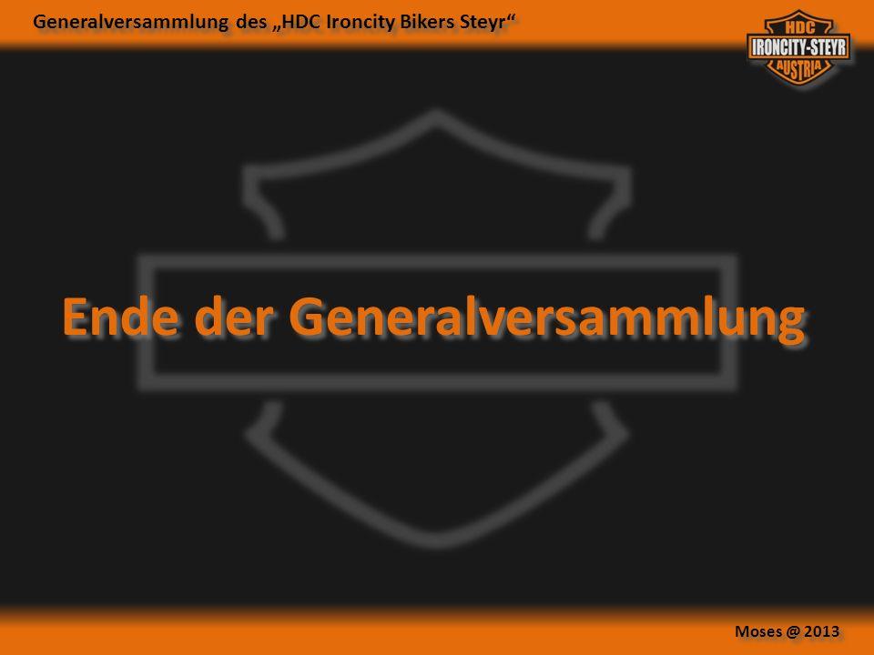 Generalversammlung des HDC Ironcity Bikers Steyr Moses @ 2013 Ende der Generalversammlung