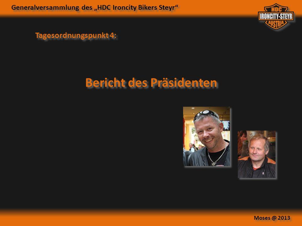 Generalversammlung des HDC Ironcity Bikers Steyr Moses @ 2013 Tagesordnungspunkt 5: Bericht des Kassiers Peter Koch - VKB Kt.Nr.