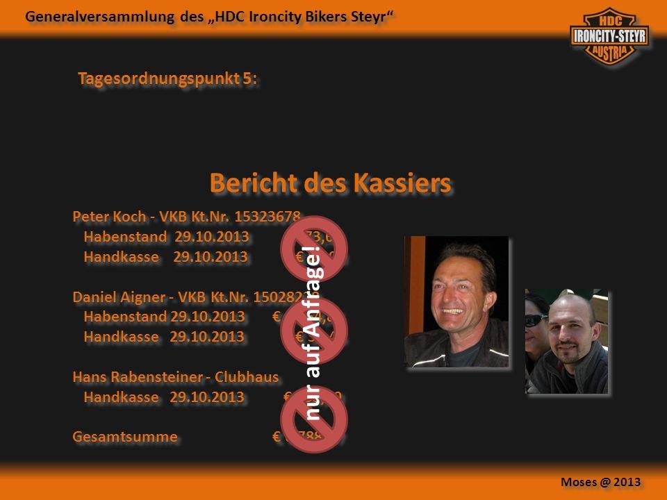 Generalversammlung des HDC Ironcity Bikers Steyr Moses @ 2013 Tagesordnungspunkt 6: Bericht der Rechnungsprüfer gem.