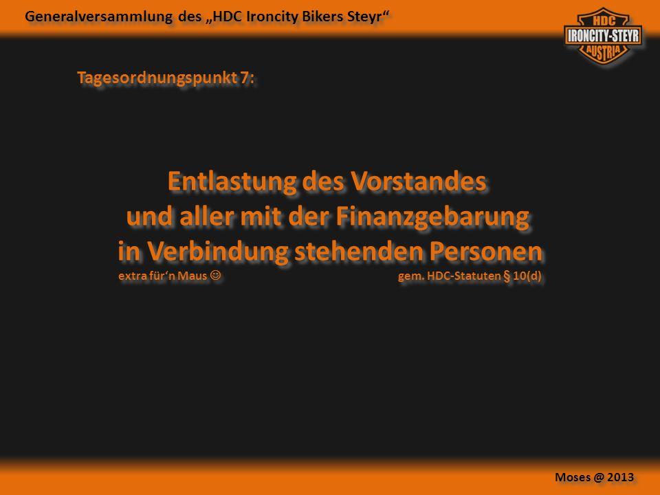 Generalversammlung des HDC Ironcity Bikers Steyr Moses @ 2013 Jahresrückblick Jul 13 neu im Club: Steffen und Sabine P.