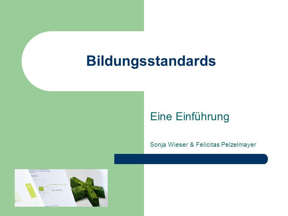 Bildungsstandards Eine Einführung Sonja Wieser & Felicitas Pelzelmayer