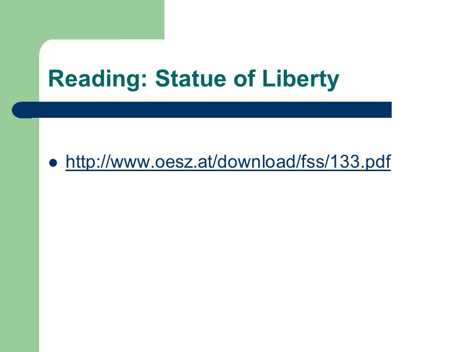 Reading: Statue of Liberty http://www.oesz.at/download/fss/133.pdf