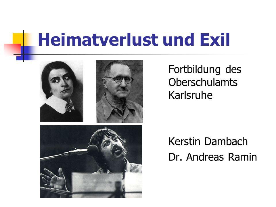 Heimatverlust und Exil Fortbildung des Oberschulamts Karlsruhe Kerstin Dambach Dr. Andreas Ramin