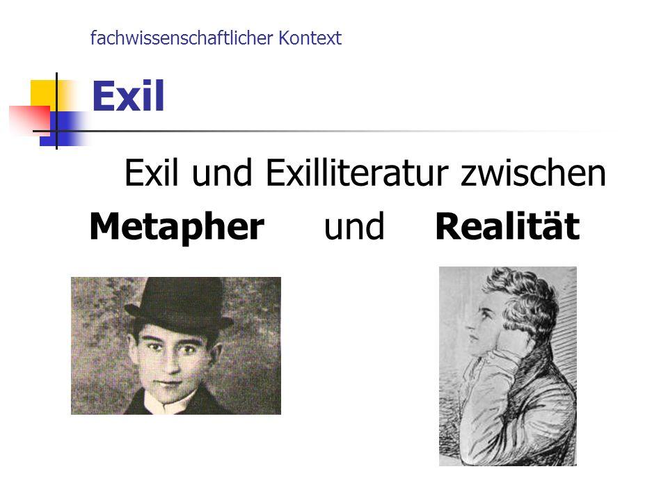 fachwissenschaftlicher Kontext Exil Exil und Exilliteratur zwischen Metapher und Realität