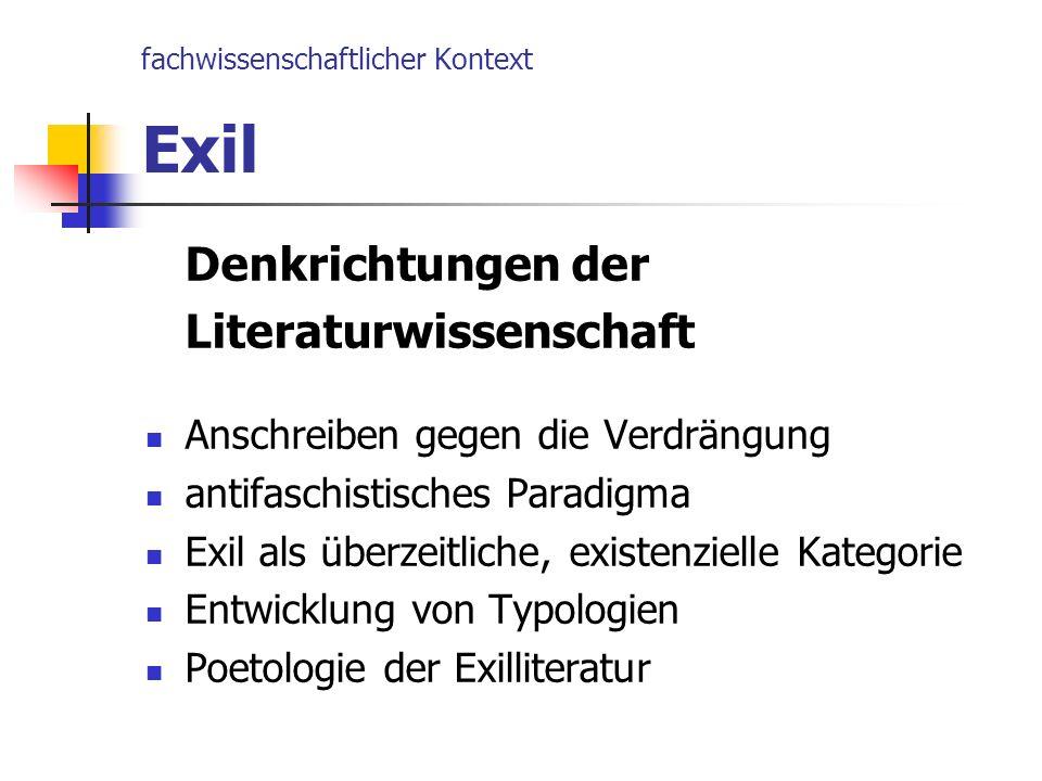 fachwissenschaftlicher Kontext Exil Denkrichtungen der Literaturwissenschaft Anschreiben gegen die Verdrängung antifaschistisches Paradigma Exil als ü