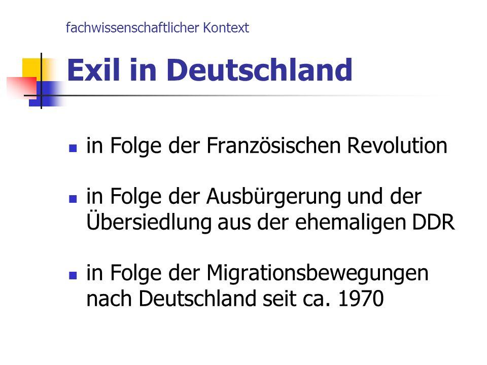 fachwissenschaftlicher Kontext Exil in Deutschland in Folge der Französischen Revolution in Folge der Ausbürgerung und der Übersiedlung aus der ehemal