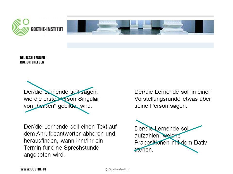 © Goethe-Institut Der/die Lernende soll in einer Vorstellungsrunde etwas über seine Person sagen. Der/die Lernende soll sagen, wie die erste Person Si