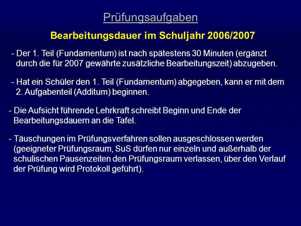 Prüfungsaufgaben Bearbeitungsdauer im Schuljahr 2006/2007 - Der 1. Teil (Fundamentum) ist nach spätestens 30 Minuten (ergänzt durch die für 2007 gewäh