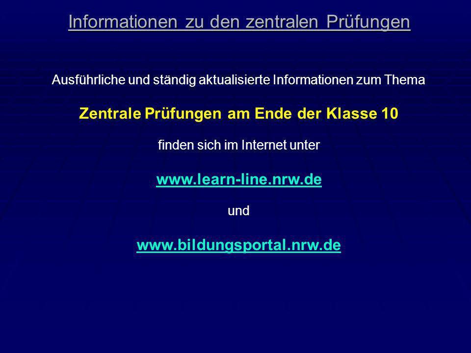 Informationen zu den zentralen Prüfungen Ausführliche und ständig aktualisierte Informationen zum Thema Zentrale Prüfungen am Ende der Klasse 10 finde