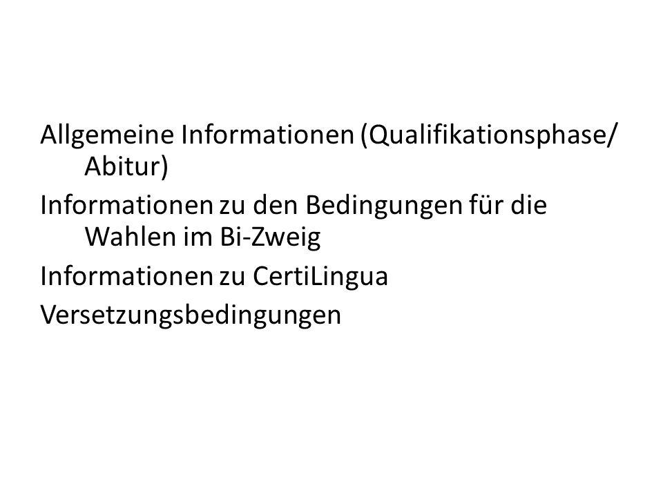 Allgemeine Informationen (Qualifikationsphase/ Abitur) Informationen zu den Bedingungen für die Wahlen im Bi-Zweig Informationen zu CertiLingua Verset