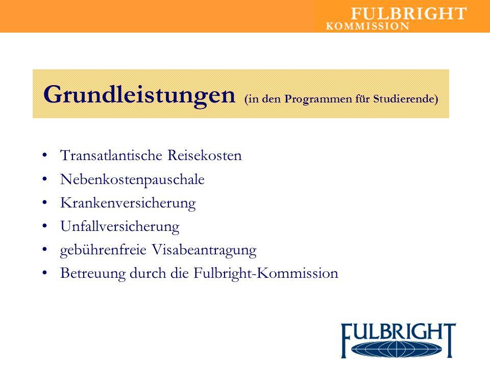 Grundleistungen (in den Programmen für Studierende) Transatlantische Reisekosten Nebenkostenpauschale Krankenversicherung Unfallversicherung gebührenf