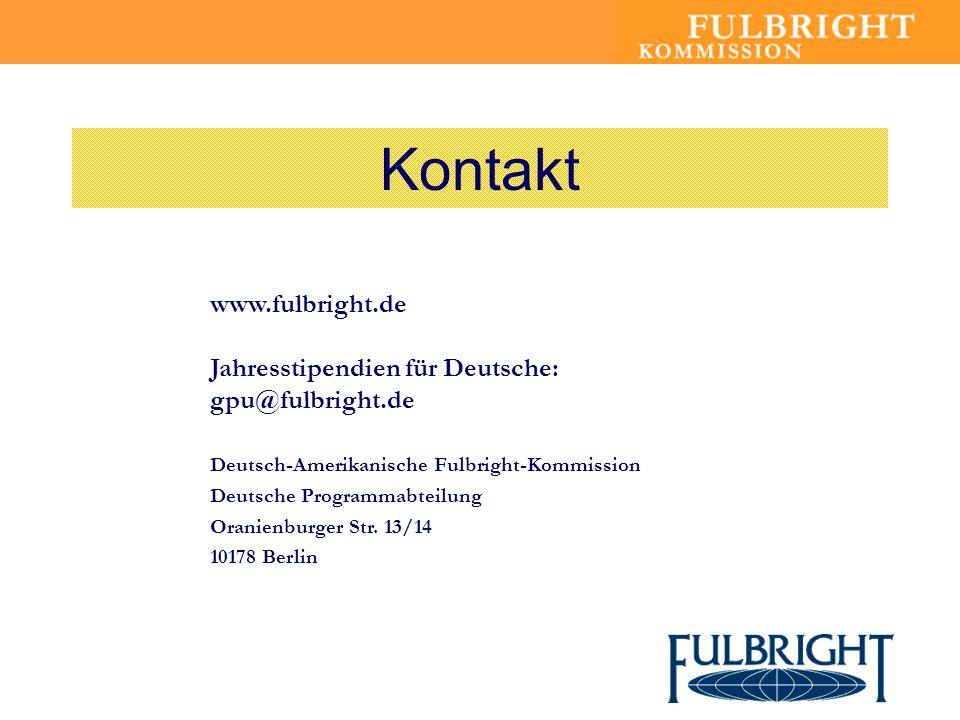 Kontakt www.fulbright.de Jahresstipendien für Deutsche: gpu@fulbright.de Deutsch-Amerikanische Fulbright-Kommission Deutsche Programmabteilung Oranien