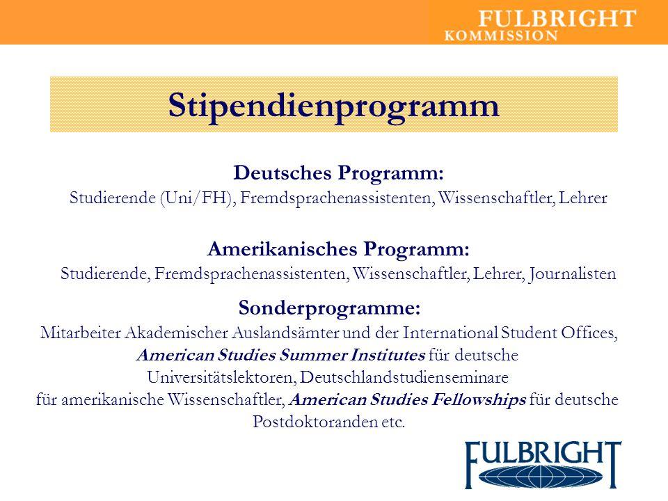 Deutsches Programm: Studierende (Uni/FH), Fremdsprachenassistenten, Wissenschaftler, Lehrer Amerikanisches Programm: Studierende, Fremdsprachenassiste