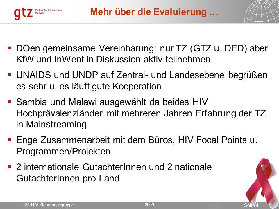 18.05.2014 Seite 5 Seite 5 Das Konzept 2009 B1 HIV Steuerungsgruppe2009 Grundsätzlich zwei Phasen: A.