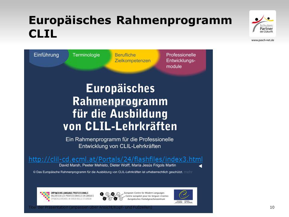 Europäisches Rahmenprogramm CLIL http://clil-cd.ecml.at/Portals/24/flashfiles/index3.html Titel der Präsentation (anpassen über Ansicht/Kopf- und Fußz