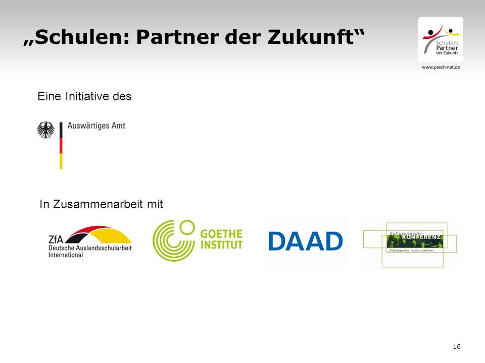16 Schulen: Partner der Zukunft Eine Initiative des In Zusammenarbeit mit