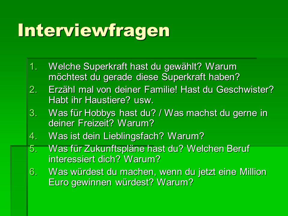 Interviewfragen 1.Welche Superkraft hast du gewählt.