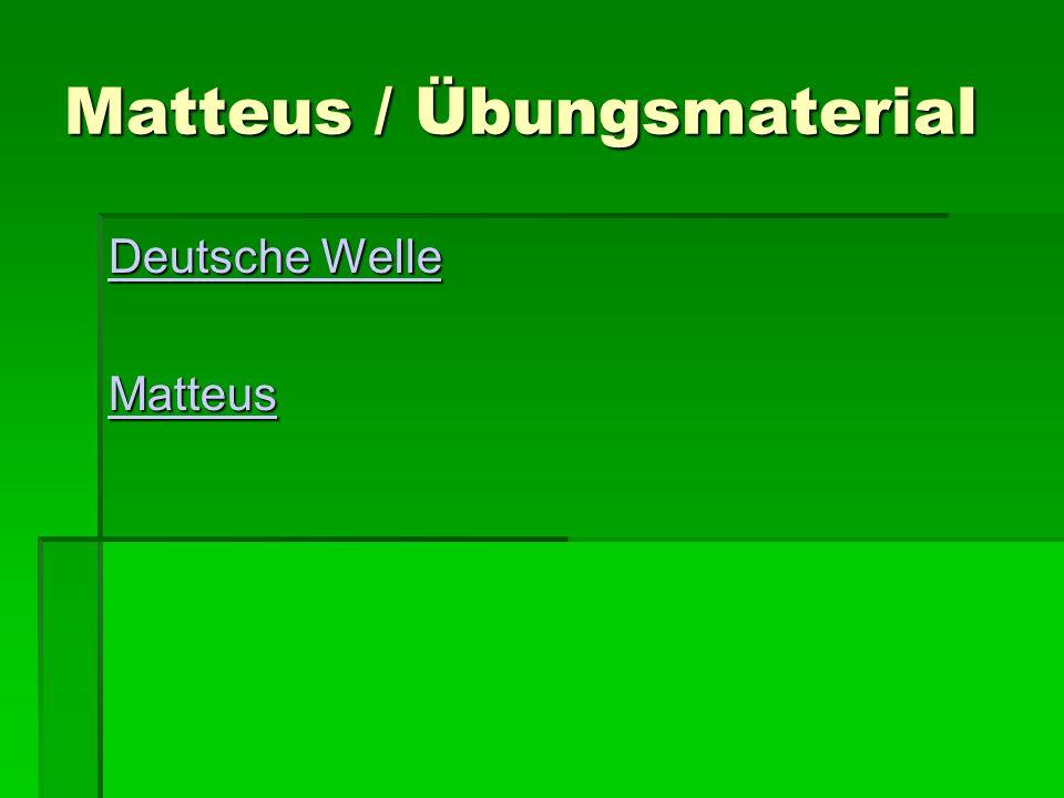 Matteus / Übungsmaterial Deutsche Welle Deutsche Welle Matteus
