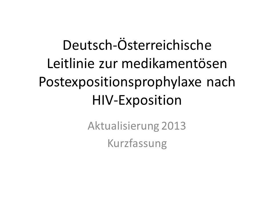 Deutsch-Österreichische Leitlinie zur medikamentösen Postexpositionsprophylaxe nach HIV-Exposition Aktualisierung 2013 Kurzfassung