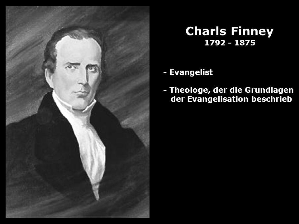 Charls Finney 1792 - 1875 - Evangelist - Theologe, der die Grundlagen der Evangelisation beschrieb
