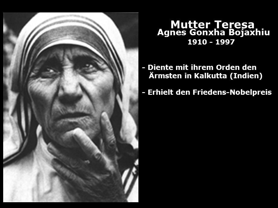 Mutter Teresa Agnes Gonxha Bojaxhiu 1910 - 1997 - Diente mit ihrem Orden den Ärmsten in Kalkutta (Indien) - Erhielt den Friedens-Nobelpreis