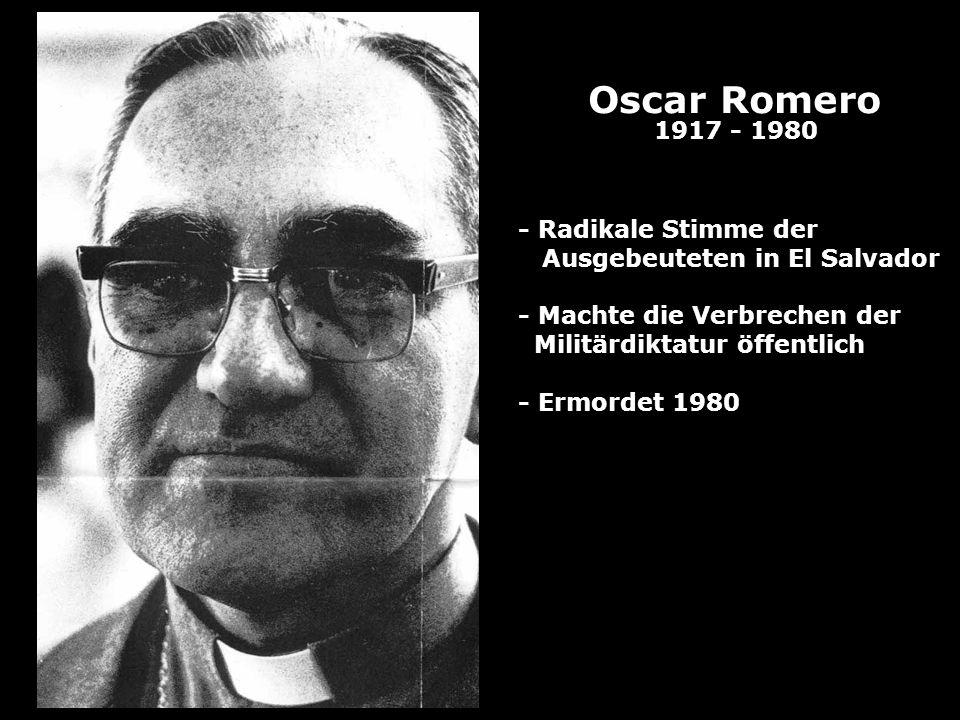 Oscar Romero 1917 - 1980 - Radikale Stimme der Ausgebeuteten in El Salvador - Machte die Verbrechen der Militärdiktatur öffentlich - Ermordet 1980